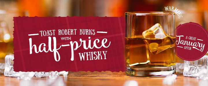 Toast Robert Burns with half-price whisky - A great January offer